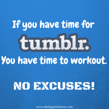 If you have time for Tumblr you have time to workout from Starling Fitness