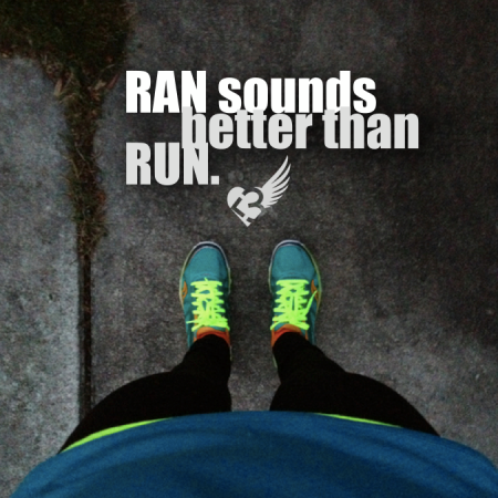 Ran sounds better than run. from Starling Fitness