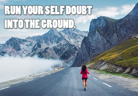Run Your Self Doubt Into The Ground from Starling Fitness