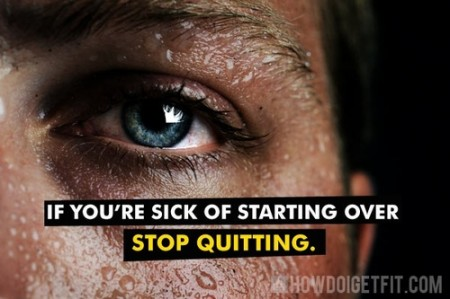 If you&#039;re sick of starting over, STOP QUITTING. From Starling Fitness