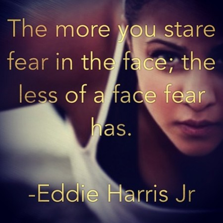 The More You Stare Fear in the Face The Less of a Face Fear Has from Starling Fitness