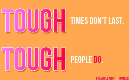 Tough Times Don&#039;t Last. Tough People Do! from Starling Fitness