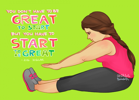You don't have to be great to start, but you do have to start to be great. from Starling Fitness